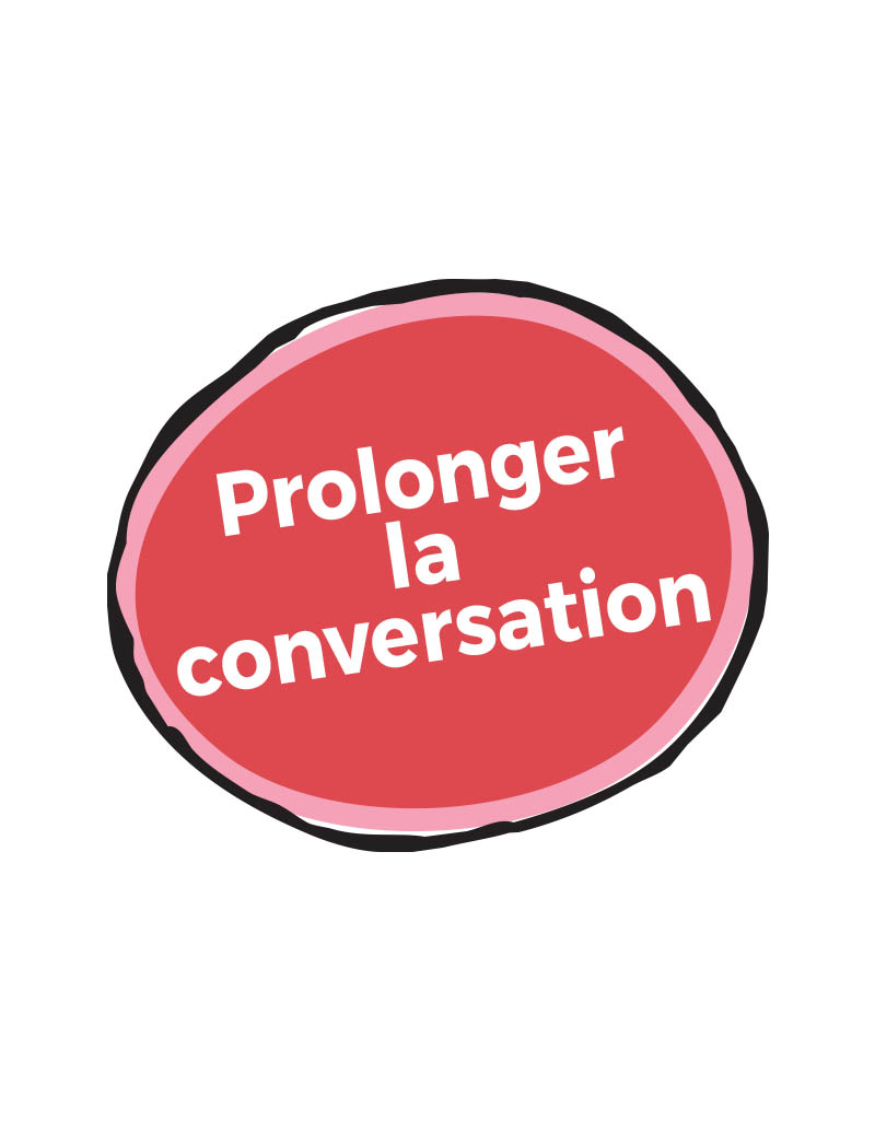 Prolonger Conversation