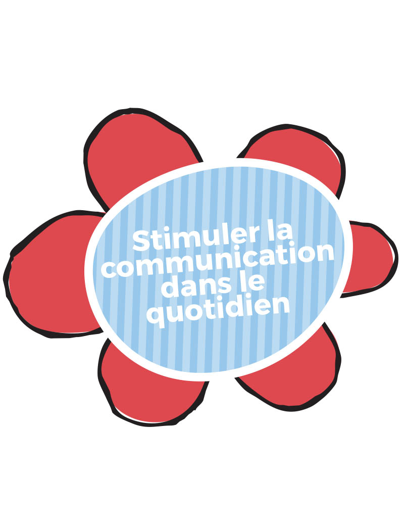 Stimuler communication Quotidien